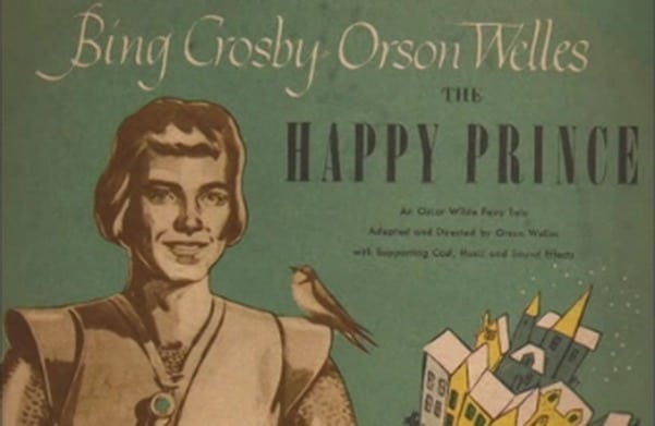 """Hear Oscar Wilde's """"The Happy Prince,"""" Performed by Orson Welles & Bing Crosby on Christmas Eve 1944 - @Open Culture #orsonwelles #bingcrosby #oscarwilde Artes & contextos Happy Prince"""