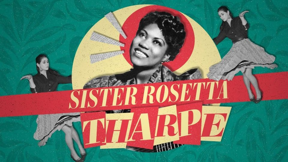 The Woman Who Invented Rock n' Roll: An Introduction to Sister Rosetta Tharpe