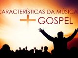 Characteristics-of Gospel Music