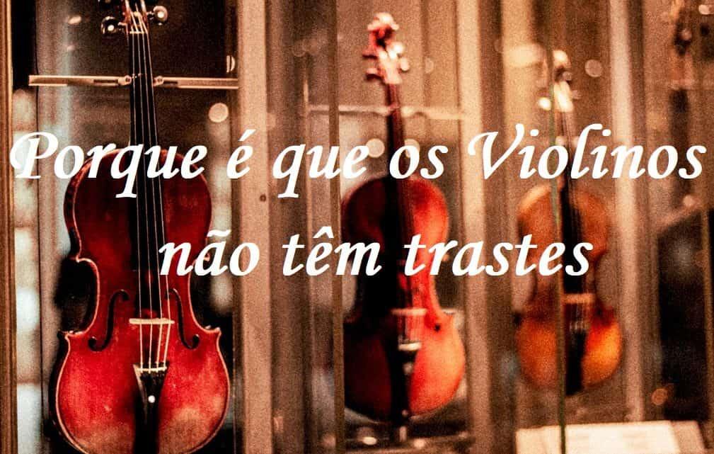 Porque é que os violinos não têm trastes?
